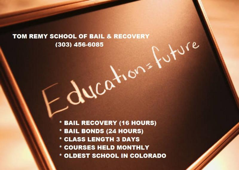 TOM REMY SCHOOL OF BAIL & RECOVERY (303) 423-9982